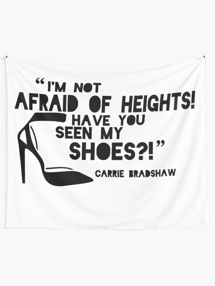 Ich Habe Keine Angst Vor Höhen Hast Du Meine Schuhe Gesehen Carrie Bradshaw Mode Zitat Wandbehang