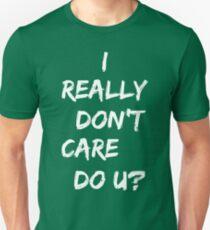 I Really Don't Care Do U Jacket Shirt Inspired by Melania Unisex T-Shirt