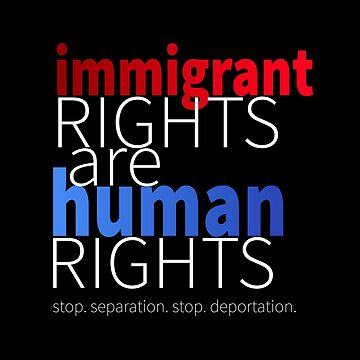 Immigrant rights are human rights #02 by LisaLiza