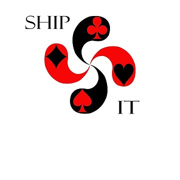 Ship It - Poker Players by shugashirts