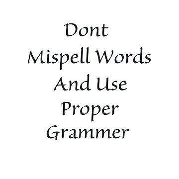 Dont Mispell Words dark letters by ZenGalacticore