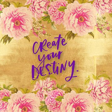 shabby chic.gold,roses,typography,create your destiny, elegant,modern,trendy,floral,golden,chic by love999