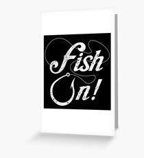 Fish on. Greeting Card