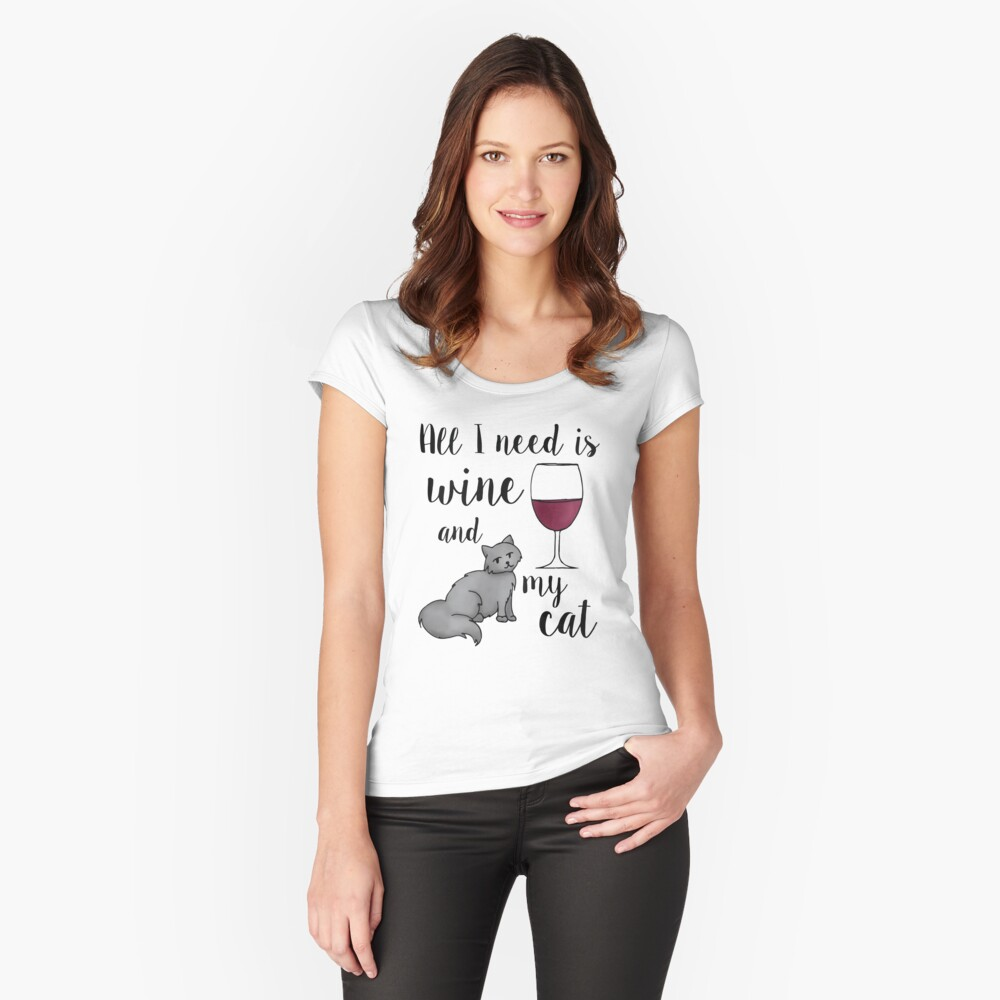 All I Need is Wine and my Cat Women's Fitted Scoop T-Shirt Front