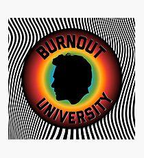 Burnout University  Photographic Print
