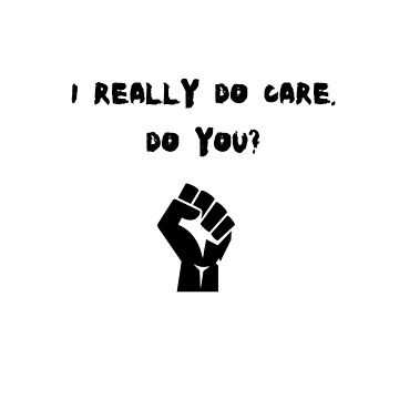 I really DO care. Do you? by Chackie