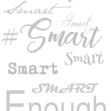 Smart Enough Women T-shirt by grace-designs