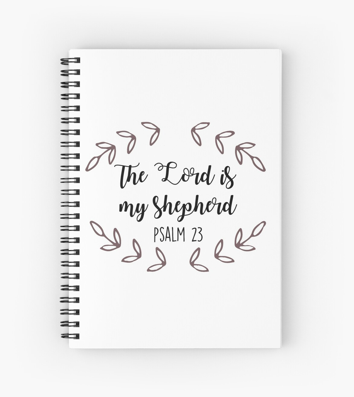 Psalm 23 The Lord Is My Shepherd Spiral Notebook By Kalongraphics Redbubble