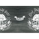 Chalkboard Coffee Quote 5 by Lesley Smitheringale