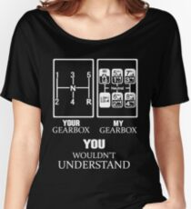 your gearbox and my gearbox you wouldnt undertand car t-shirts Women's Relaxed Fit T-Shirt