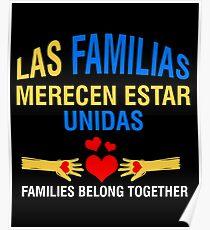 Las Familias Merecen Estar Unidas Familien gehören zusammen zu spanischen Einwanderung Poster