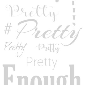 Pretty Enough Women T-shirt by grace-designs