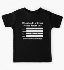 If Lost and / or Drunk Please Return to Kids Tee