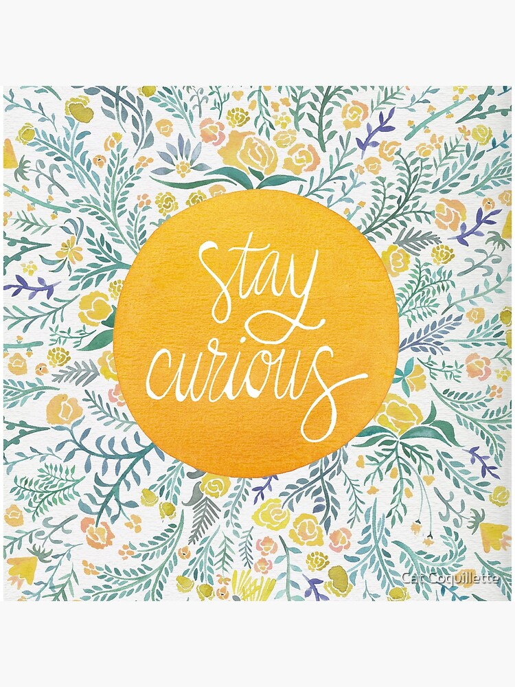 Stay Curious – Yellow & Green by catcoq