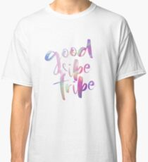 Good Vibe Tribe Holographic  Classic T-Shirt