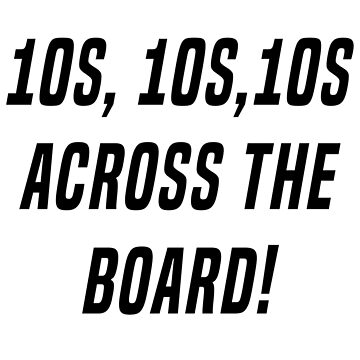 10s Across The Board! by izzybaxter23
