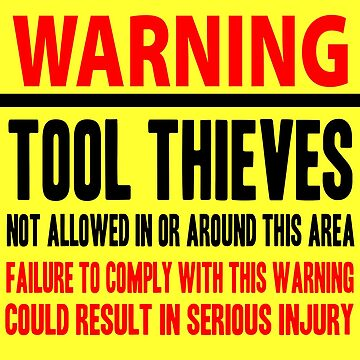 Sticker For Mechanics Warning Tool Thieves Not Allowed In This Area by ptyarb