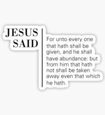 Jesus Said Matthew 25:29 Sticker