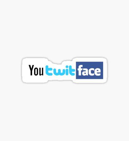 YouTwitFace Sticker
