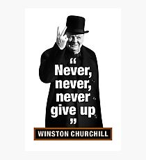 """Winston Churchill - """"Never, Never, Never Give Up"""" Photographic Print"""