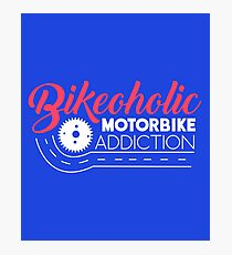 Motorcycle Bikeoholic Photographic Print