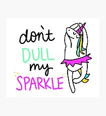 Be a Diva Don't Dull My Sparkle Unicorn Photographic Print