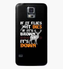 Hunting If It Flies It Dies If Its Brown Its Down Case/Skin for Samsung Galaxy