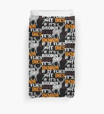 Hunting If It Flies It Dies If Its Brown Its Down Duvet Cover