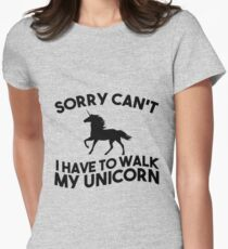Sorry Can't I Have to Walk My Unicorn Women's Fitted T-Shirt