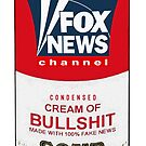 Fox News Cream of Bullshit Soup by #PoptART products from Poptart.me