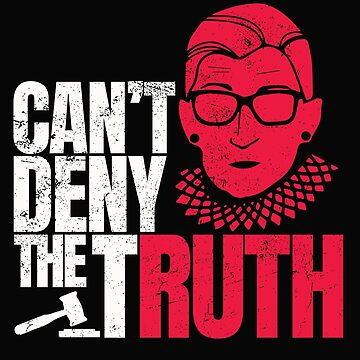 Can't Deny the tRUTH: Ruth Bader Ginsburg by friendlyspoon