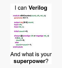 Verilog super power Photographic Print