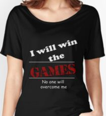 I will win the games  Relaxed Fit T-Shirt
