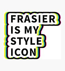 Frasier is my style icon Queer Eye Photographic Print