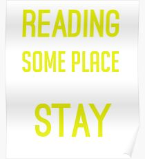 Reading Gives Us Some Place To Go When We Have To Stay Where We Are Poster