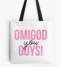 OMIGOD YOU GUYS! Tote Bag
