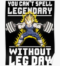 You Can't Spell LEGENDARY Without LEG DAY Poster