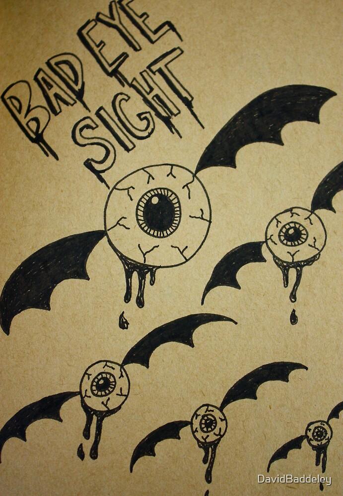 Bad Eye Sight by DavidBaddeley