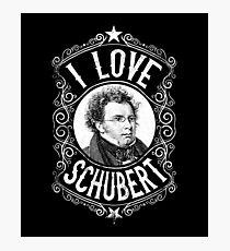 I Love Franz Schubert Austrian Composer Photographic Print
