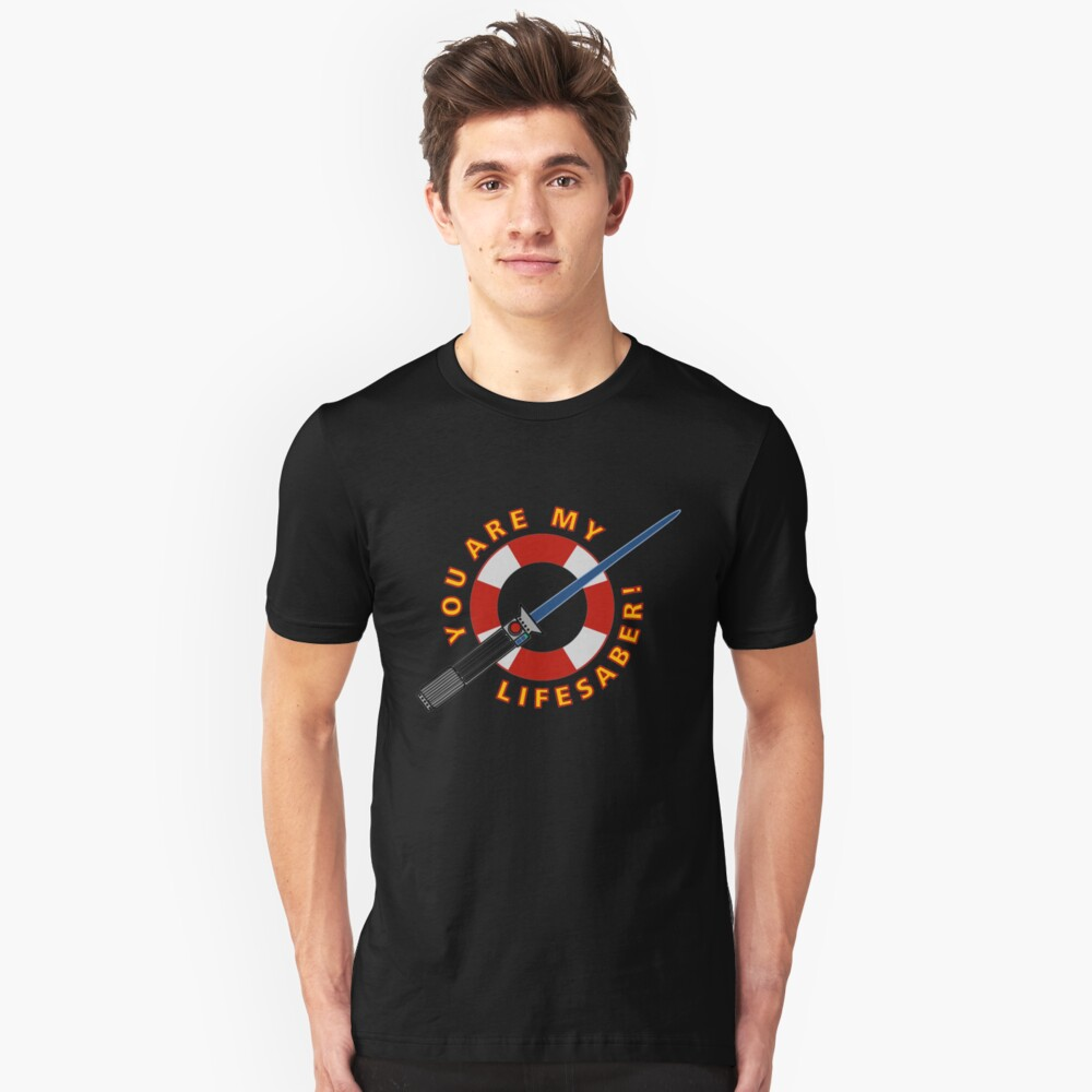 You Are My Lifesaber Slim Fit T-Shirt