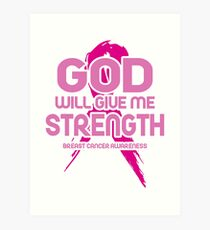 God will Give Me Strength Breast Cancer Awareness Art Print