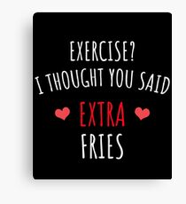 Exercise? I Thought You Said Extra Frieze Canvas Print