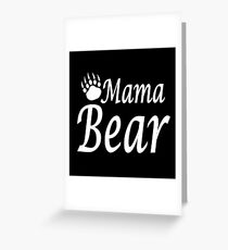 Mama Bear for great women who care. Greeting Card