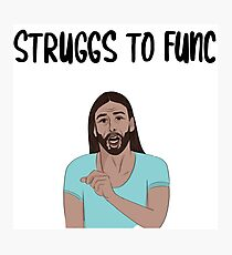 JVN Struggs To Func Photographic Print