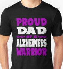 Proud Dad of a Alzheimers Warrior! ALZ Awareness Unisex T-Shirt