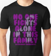 No One Fights Alone in this Family! Alzheimers Awareness Unisex T-Shirt