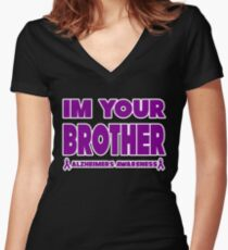 Funny I'm Your Brother! Alzheimers Awareness Women's Fitted V-Neck T-Shirt
