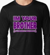 Funny I'm Your Brother! Alzheimers Awareness Long Sleeve T-Shirt