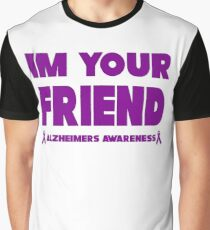 Funny I'm Your Friend! Alzheimers Awareness Graphic T-Shirt