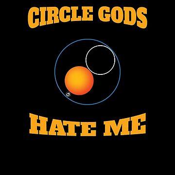 Circle Gods Hate Me V4 by TeeTimeGuys